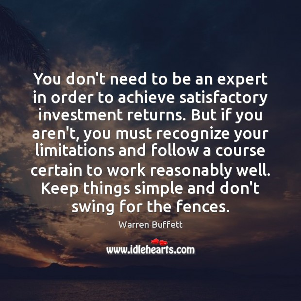 You don't need to be an expert in order to achieve satisfactory Investment Quotes Image