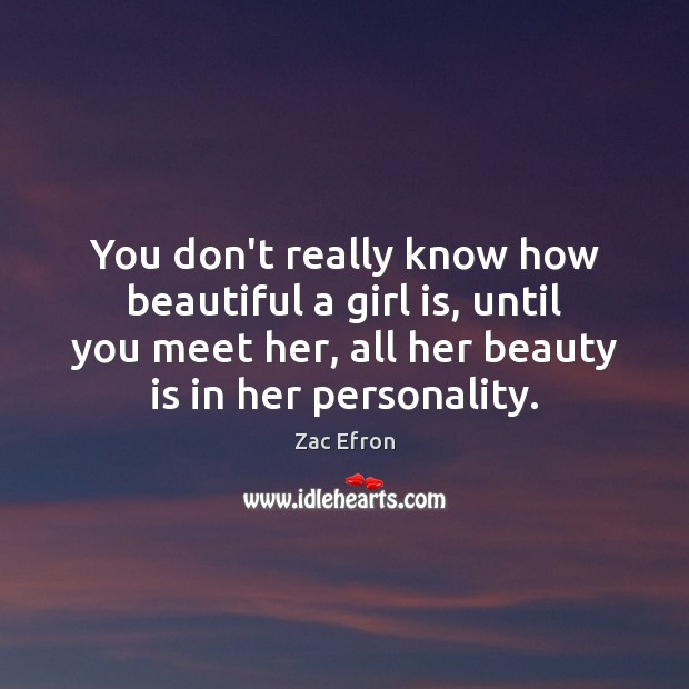 Image, You don't really know how beautiful a girl is, until you meet