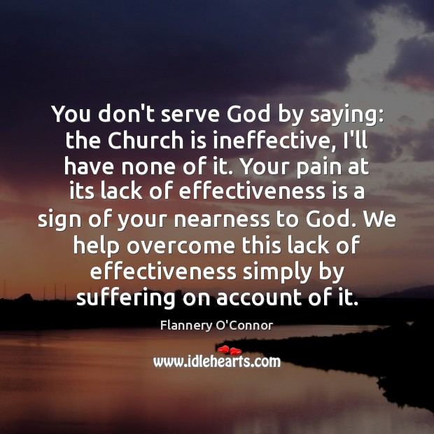 Image, You don't serve God by saying: the Church is ineffective, I'll have