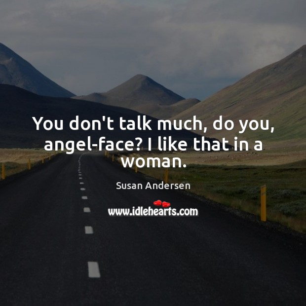 Image, You don't talk much, do you, angel-face? I like that in a woman.
