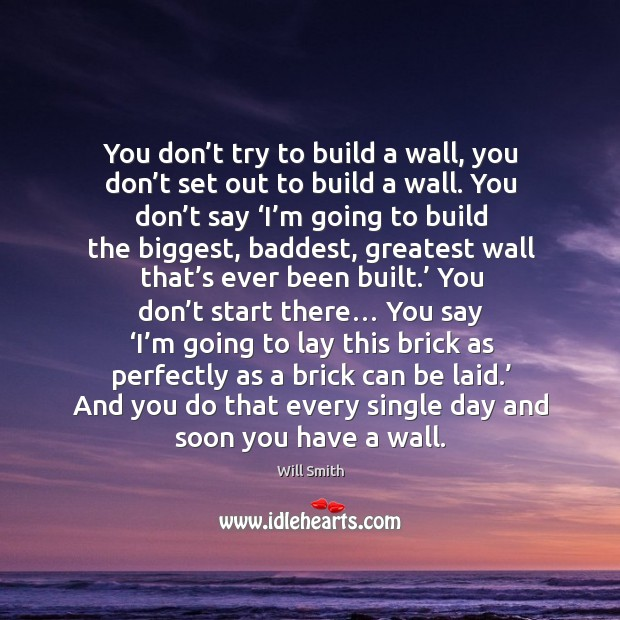 You don't try to build a wall, you don't set Image
