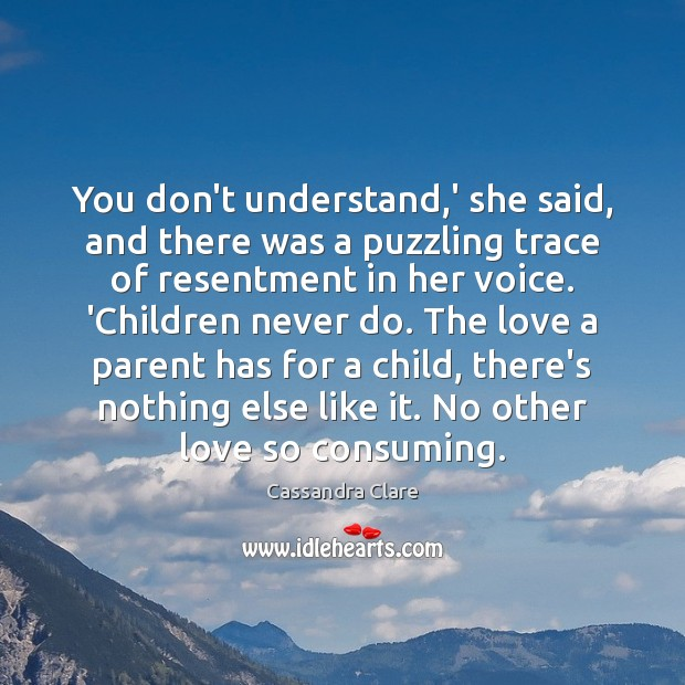 Image, You don't understand,' she said, and there was a puzzling trace