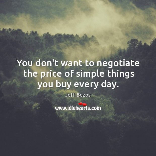 You don't want to negotiate the price of simple things you buy every day. Image
