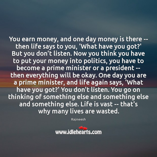 Image, You earn money, and one day money is there — then life