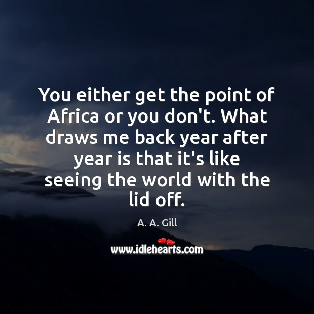 Image, You either get the point of Africa or you don't. What draws