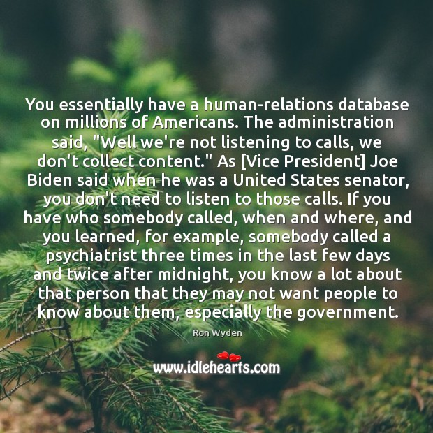 You essentially have a human-relations database on millions of Americans. The administration Image