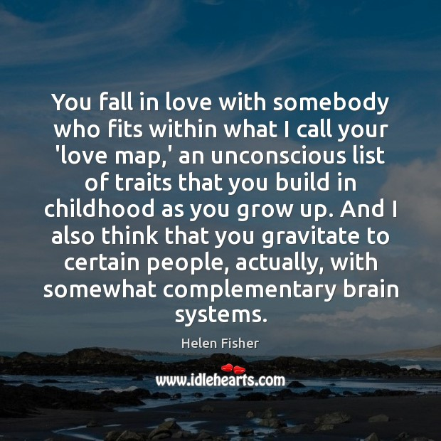 Image, You fall in love with somebody who fits within what I call