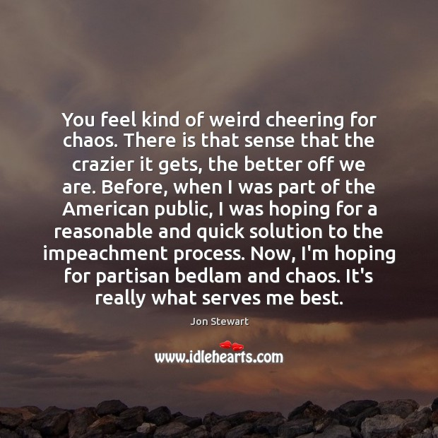 Image, You feel kind of weird cheering for chaos. There is that sense