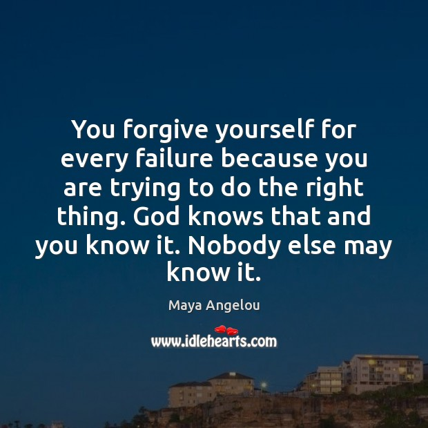 Image, You forgive yourself for every failure because you are trying to do