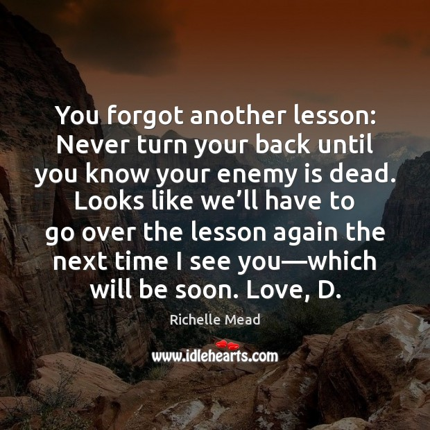 Image, You forgot another lesson: Never turn your back until you know your