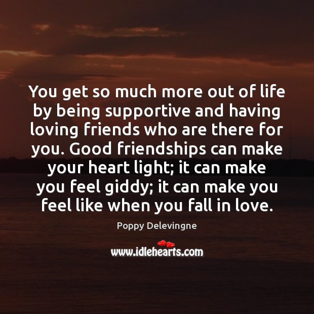 Image, You get so much more out of life by being supportive and
