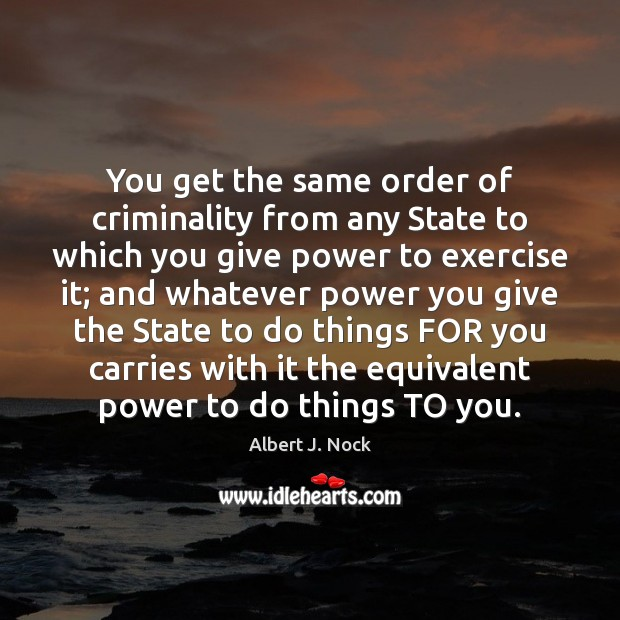 Image, You get the same order of criminality from any State to which