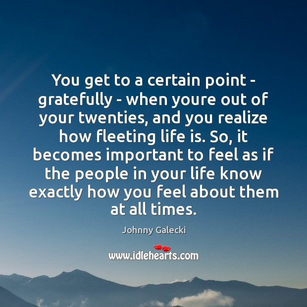You get to a certain point – gratefully – when youre out Image