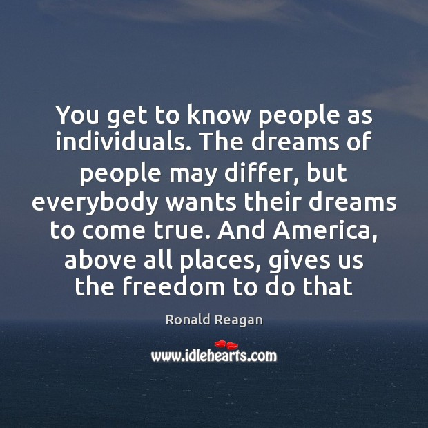Image, You get to know people as individuals. The dreams of people may