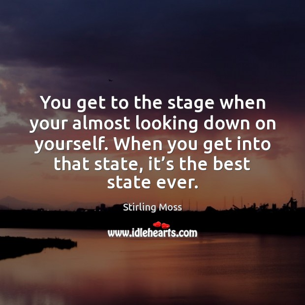 You get to the stage when your almost looking down on yourself. Image