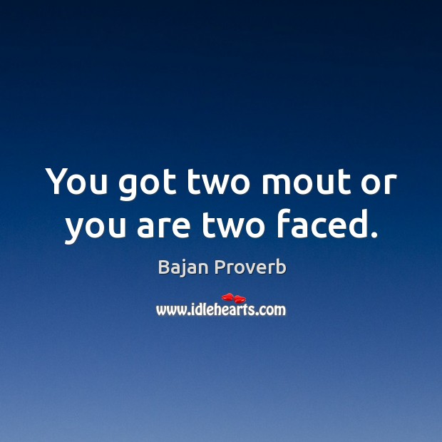 You got two mout or you are two faced. Bajan Proverbs Image