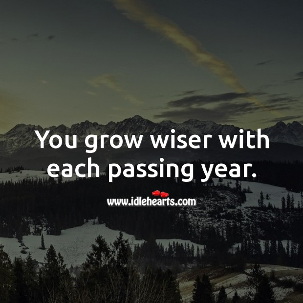 You grow wiser with each passing year. Birthday Messages for Son Image