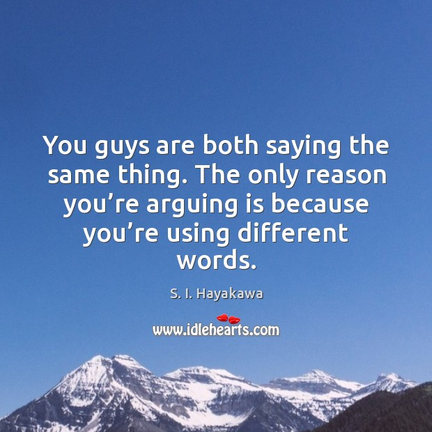 Image, You guys are both saying the same thing. The only reason you're arguing is because you're using different words.