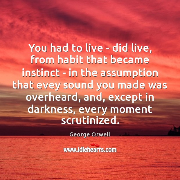 You had to live – did live, from habit that became instinct Image