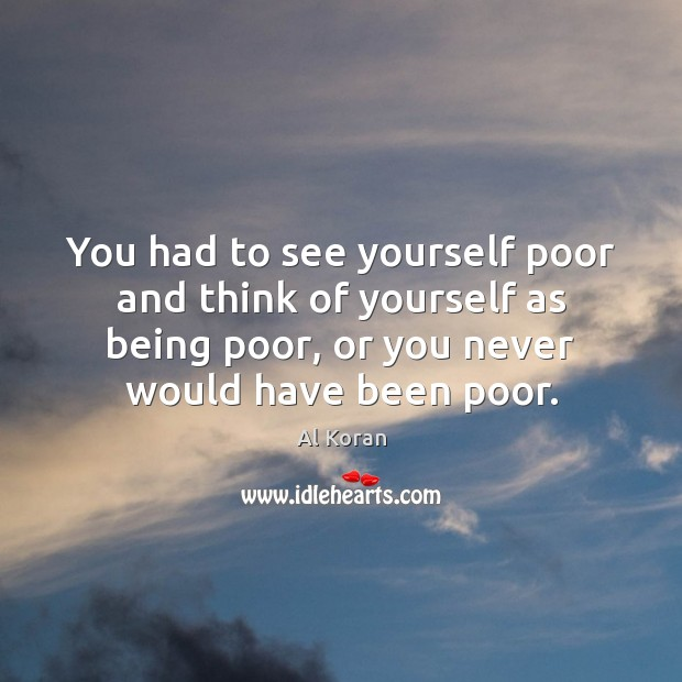 Image, You had to see yourself poor and think of yourself as being