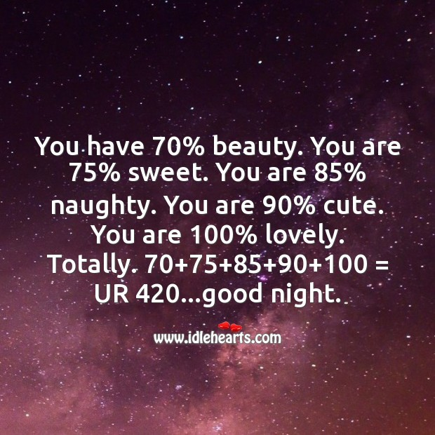 You have 70% beauty. You are 75% sweet. Image