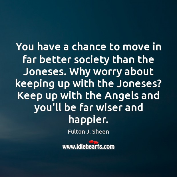 You have a chance to move in far better society than the Image