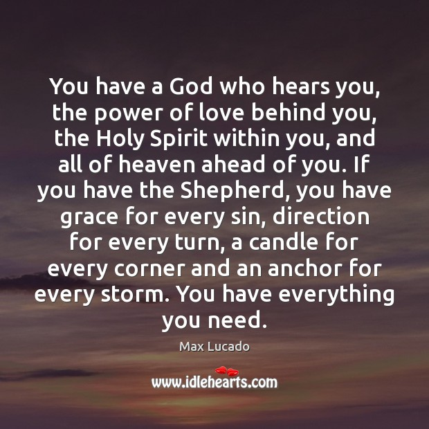 Image, You have a God who hears you, the power of love behind