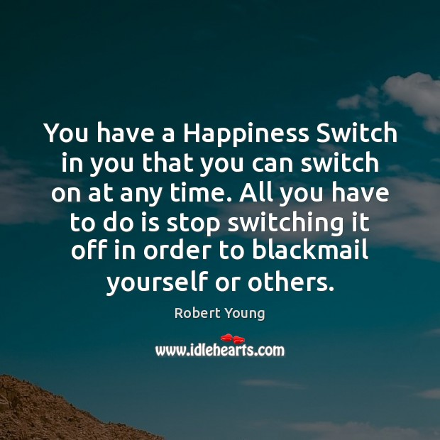 Image, You have a Happiness Switch in you that you can switch on