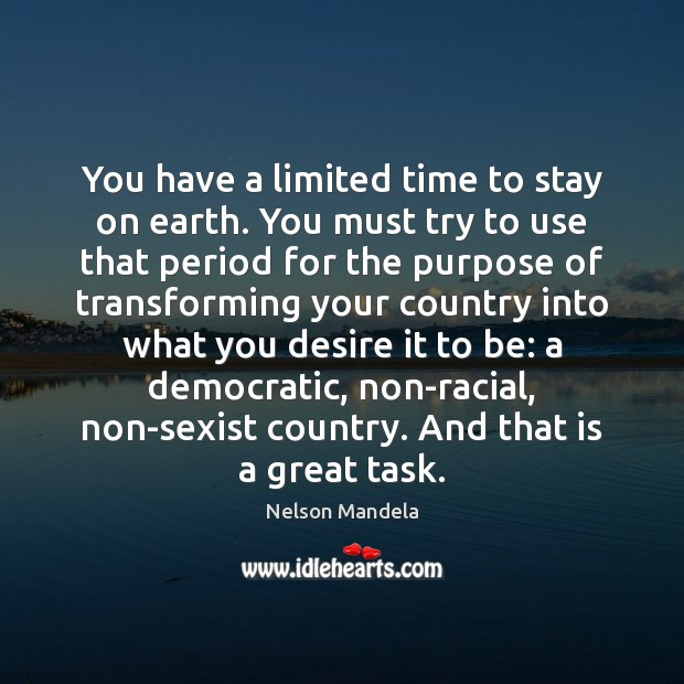 You have a limited time to stay on earth. You must try Nelson Mandela Picture Quote