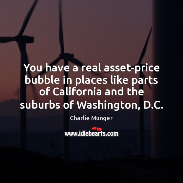 Image, You have a real asset-price bubble in places like parts of California