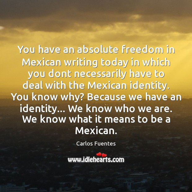 Image, You have an absolute freedom in Mexican writing today in which you