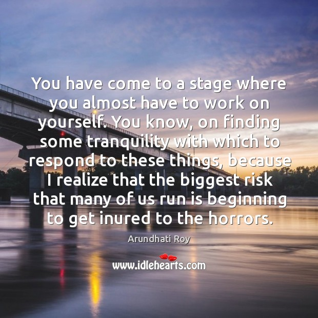 You have come to a stage where you almost have to work on yourself. Image