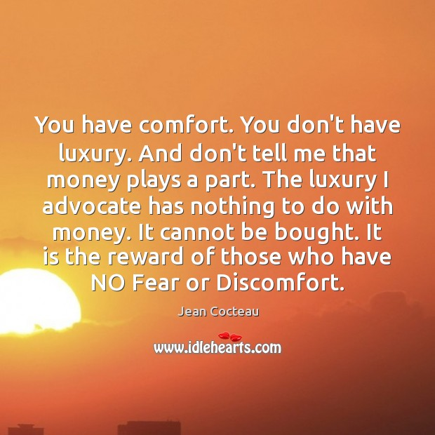 You have comfort. You don't have luxury. And don't tell me that Image