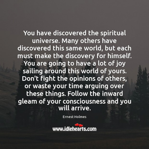 Image, You have discovered the spiritual universe. Many others have discovered this same
