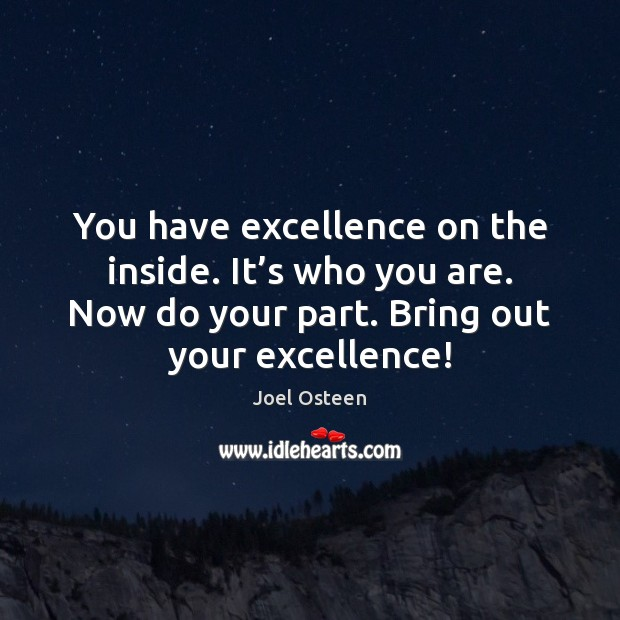 Image, You have excellence on the inside. It's who you are. Now