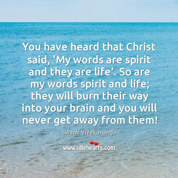 You have heard that Christ said, 'My words are spirit and they Image