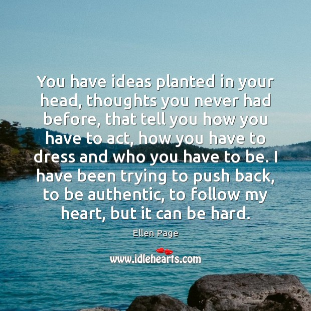 You have ideas planted in your head, thoughts you never had before, Image