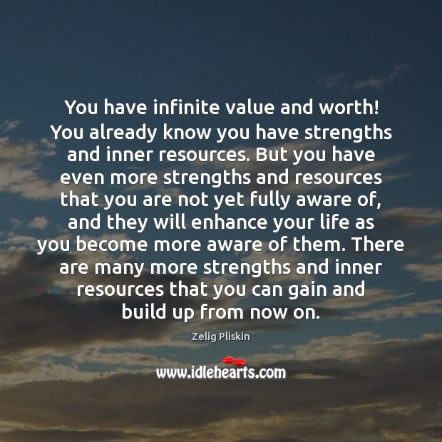 Image, You have infinite value and worth! You already know you have strengths