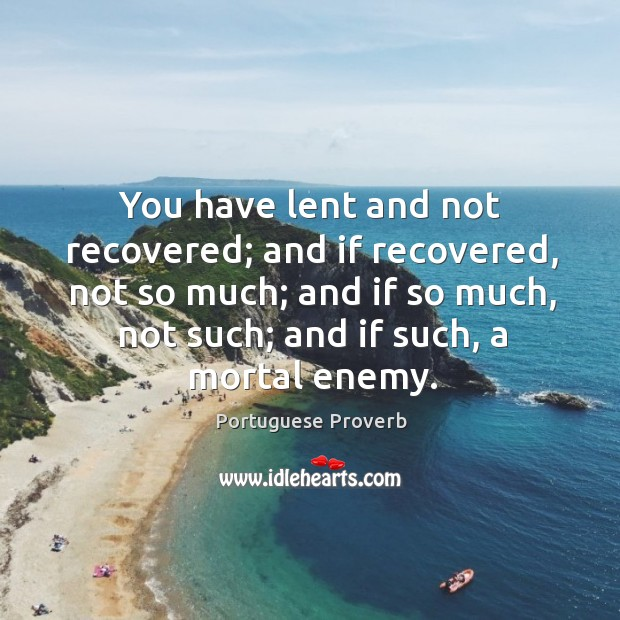You have lent and not recovered Portuguese Proverbs Image
