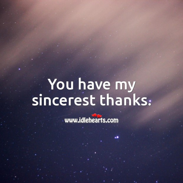 You have my sincerest thanks. Thank You Messages Image