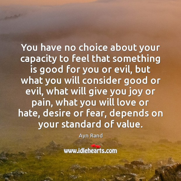 Image, You have no choice about your capacity to feel that something is