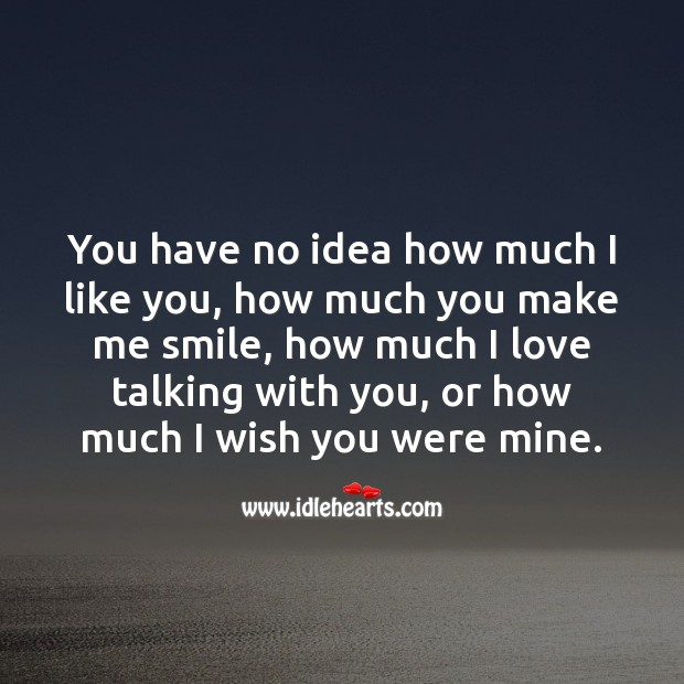 You have no idea how much I wish you were mine. Sad Love Quotes Image