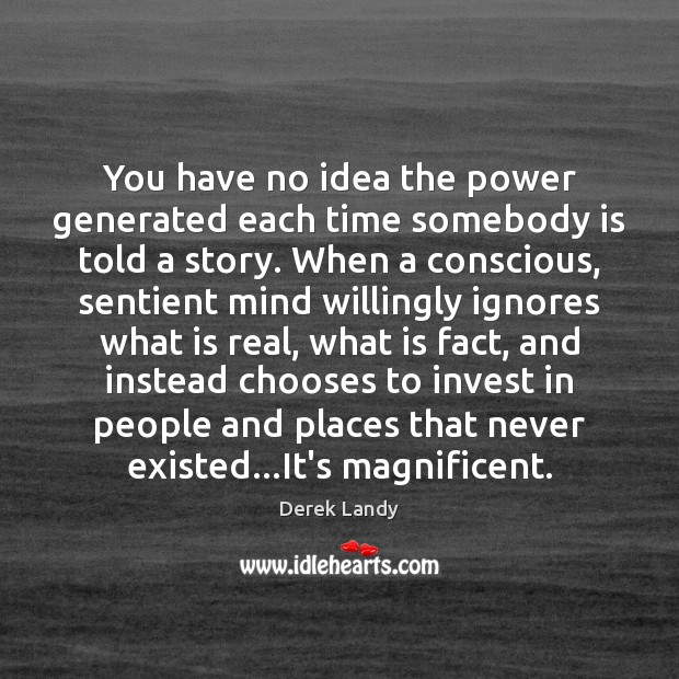 You have no idea the power generated each time somebody is told Image