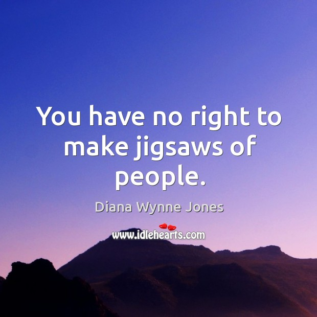 You have no right to make jigsaws of people. Image