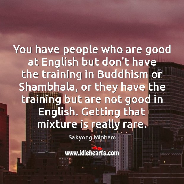 You have people who are good at English but don't have the Image