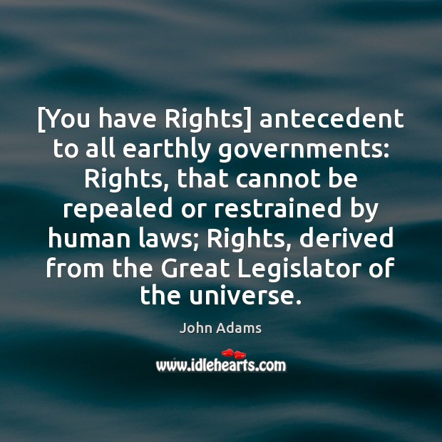 Image, [You have Rights] antecedent to all earthly governments: Rights, that cannot be