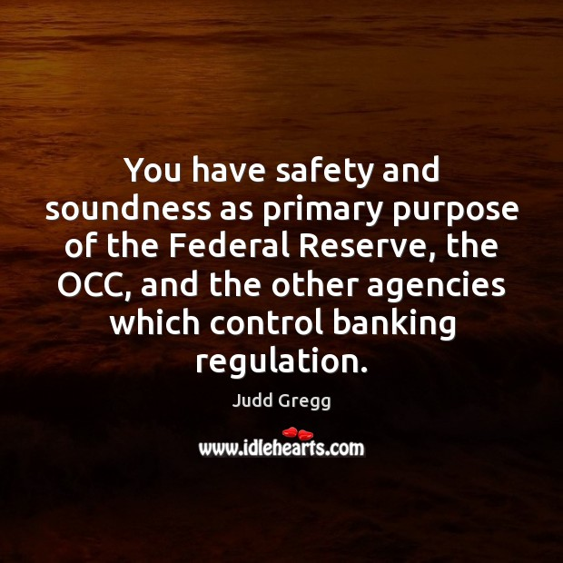You have safety and soundness as primary purpose of the Federal Reserve, Image