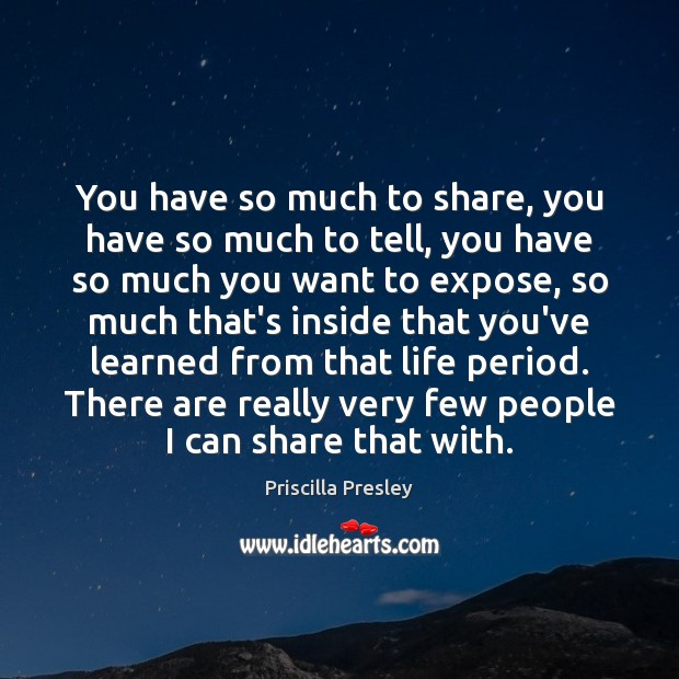 Image, You have so much to share, you have so much to tell,