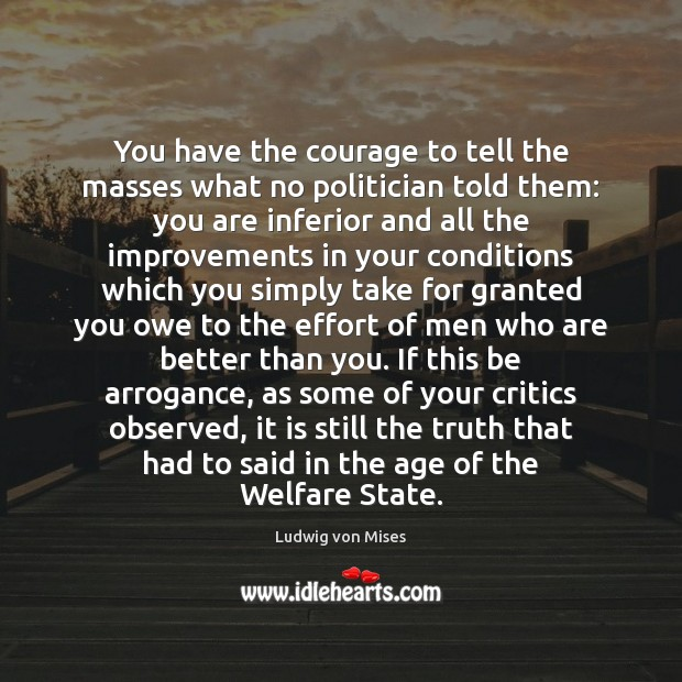 Image, You have the courage to tell the masses what no politician told