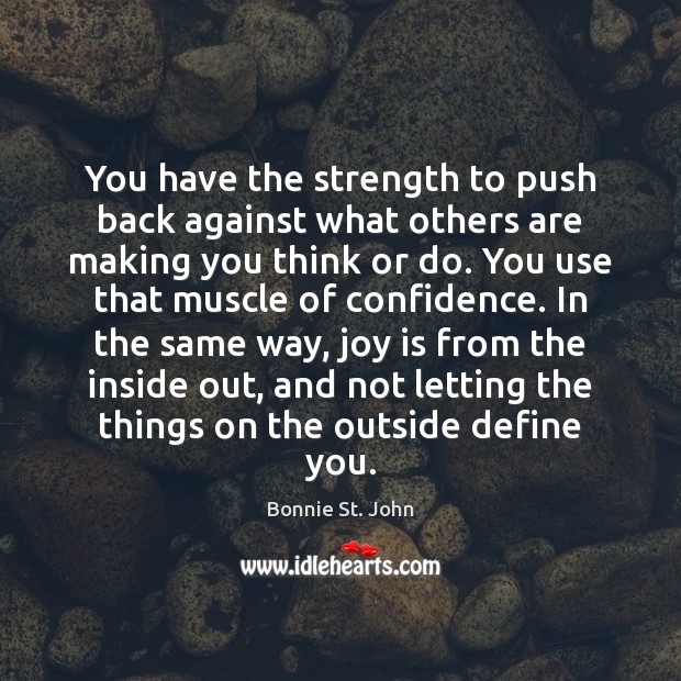 Image, You have the strength to push back against what others are making